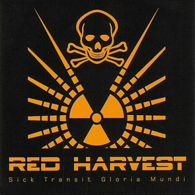 RED HARVEST: Sick Transit Gloria Mundi