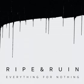 "RIPE & RUIN: dritter Song von ""Everything for Nothing"""