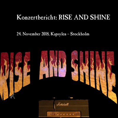 RISE AND SHINE – 24. November 2018, Kapsylen – Stockholm