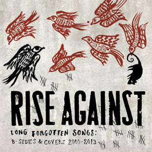 """RISE AGAINST: Compilation """"Long Forgotten Songs: B-Sides & Covers 2000-2013"""""""
