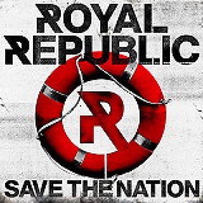 "ROYAL REPUBLIC: ""Save The Nation"" – Albumdetails enthüllt"