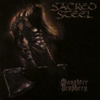 SACRED STEEL: Slaughter Prophecy