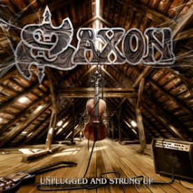 "SAXON: ""Unplugged And Strung Up""  online anhören"