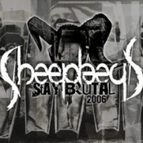 SHEEPHEAD: Stay Brutal 2006 [EP] [Eigenproduktion]