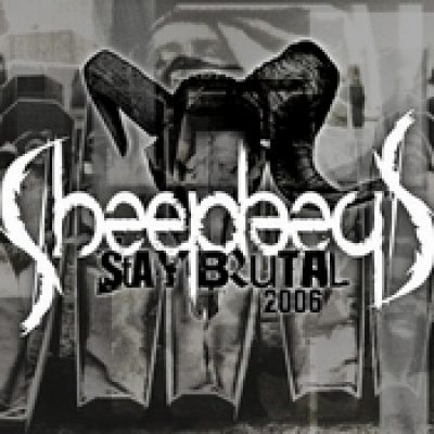 SHEEPHEAD: Stay Brutal 2006 [EP] [Eigenproduktion]