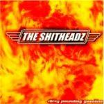 THE SHITHEADZ: Dirty Pounding Gasoline