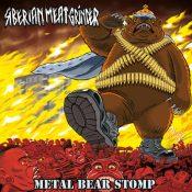"SIBERIAN MEAT GRINDER ""Metal Bear Stomp"" CD Cover"