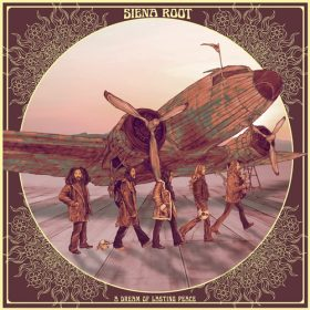 "SIENA ROOT: neues Album ""A Dream Of Lasting Peace"""
