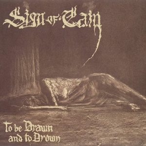 """SIGN OF CAIN: Band um Tompa Lindstrand veröffentlicht Debütalbum """"To Be Drawn And To Drown"""""""