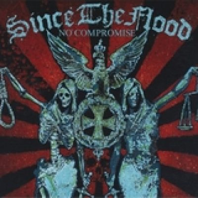 SINCE THE FLOOD: No Compromise