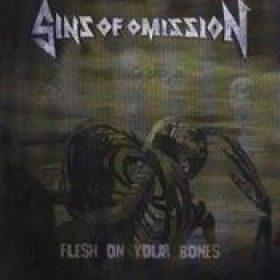 SINS OF OMISSION: Flesh On Your Bones