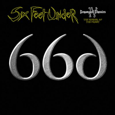 "SIX FEET UNDER:  neuer Song von ""Graveyard Classics IV: The Number of the Priest"" online"