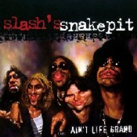 SLASH`S SNAKEPIT: Ain´t Life Grand