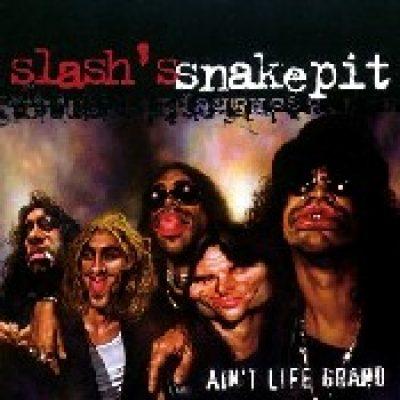 SLASH`S SNAKEPIT: Ain´t Life Grand
