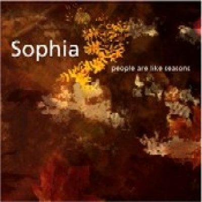 SOPHIA: People Are Like Seasons