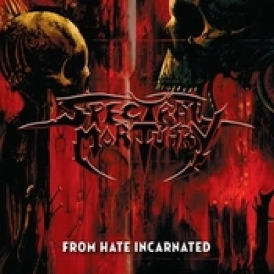 SPECTRAL MORTUARY: From Hate Incarnated