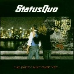 STATUS QUO: The Party Ain´t Over Yet