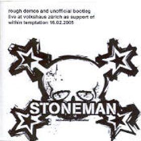 STONEMAN: Rough Demos and unofficial Bootleg (Eigenproduktion)