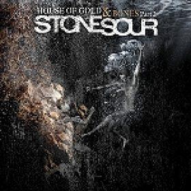 "STONE SOUR: ""House Of Gold & Bones – Part 2"" – Album online hören"