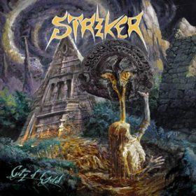 "STRIKER: Cover von ""City Of Gold"" & Tour"