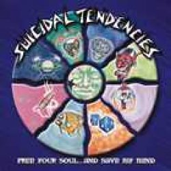 SUICIDAL TENDENCIES : Free Your Soul….And Save My Mind