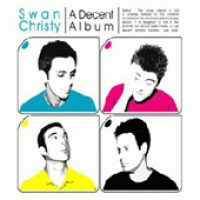 SWAN CHRISTY: A Decent Album