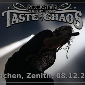 TASTE OF CHAOS 2009 mit IN FLAMES, KILLSWITCH ENGAGE, HEAVEN SHALL BURN, EVERY TIME I DIE, MAYLENE AND THE SONS OF DISASTER: München, Zenith, 08.12.2009