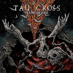 "TAU CROSS: Song vom neuen Album ""A Pillar Of Fire"""
