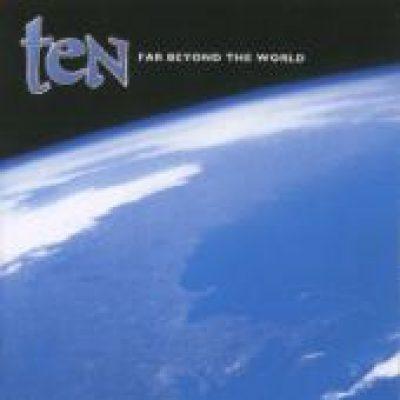 TEN: Far beyond the World