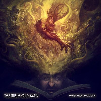 """TERRIBLE OLD MAN: Song vom neuen Album """"Fungi From Yuggoth"""""""