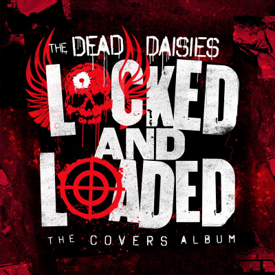 THE DEAD DAISIES: Locked And Loaded – The Covers Album