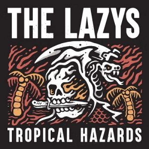 THE LAZYS: Tropical Hazards