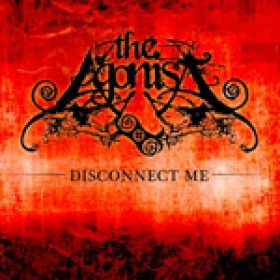 "THE AGONIST: Single  ""Disconnect Me"""
