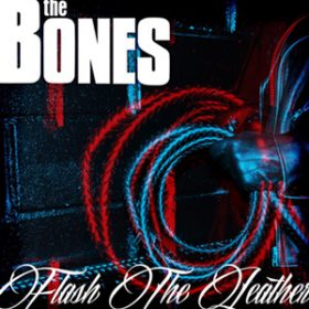 "THE BONES: neues Album ""Flash Of Leather"""