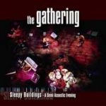 THE GATHERING: Sleepy Buildings – A Semi Acoustic Evening