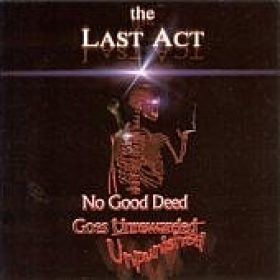 THE LAST ACT: No Good Deed Goes Unpunished [Eigenproduktion]