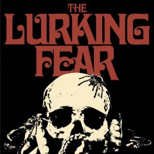 THE LURKING FEAR: Teaser zur 7″ & Festival-Auftritte