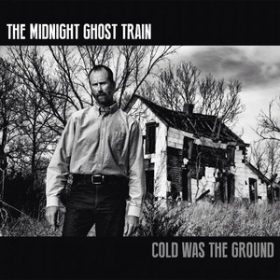 """THE MIDNIGHT GHOST TRAIN: weiterer Song von """"Cold Was The Ground"""""""