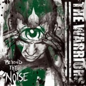THE WARRIORS: Beyond The Noise