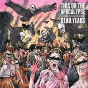 THIS OR THE APOCALYPSE: Trailer zu ´Dead Years´