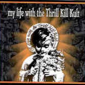 MY LIFE WITH THE THRILL KILL KULT: Rereleases