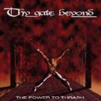 THY GATE BEYOND: The Power to Thrash