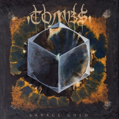 "TOMBS: ""Savage Gold"" online anhören"