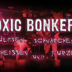 TOXIC BONKERS: Rülpsen, schnarchen, scheißen und furzen