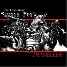 THE LORD WEIRD SLOUGH FEG: Traveller