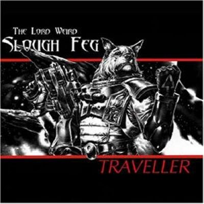 THE LORD WEIRD SLOUGH FEG: Traveller