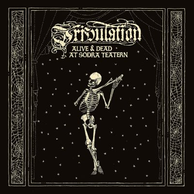 tribulation_alive-dead-at-Sodra-Teatern