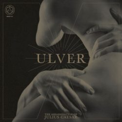ULVER: The Assassination of Julius Caesar