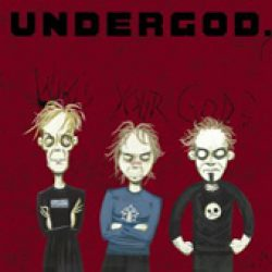 UNDERGOD: Who´s Your God?