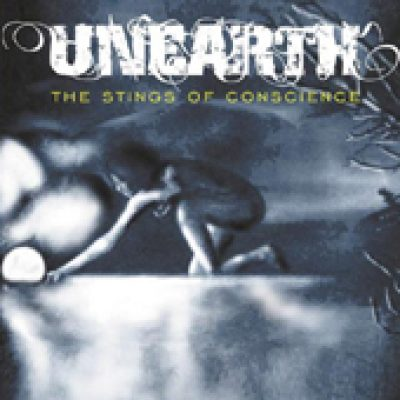 UNEARTH: The Stings of Conscience